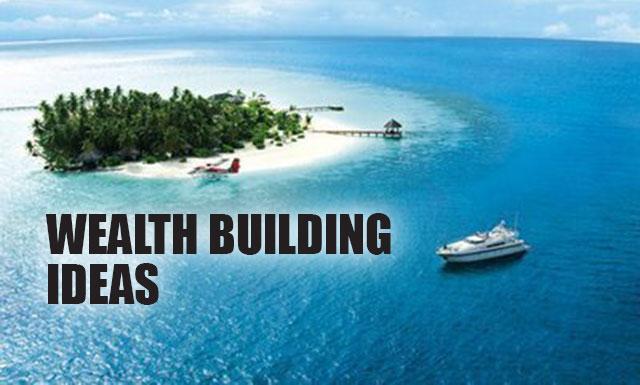 Wealth Building Ideas
