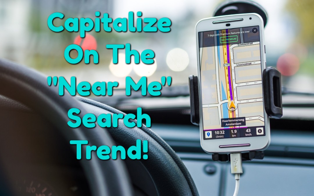 Optimizing Your Content For [Near Me] Searches