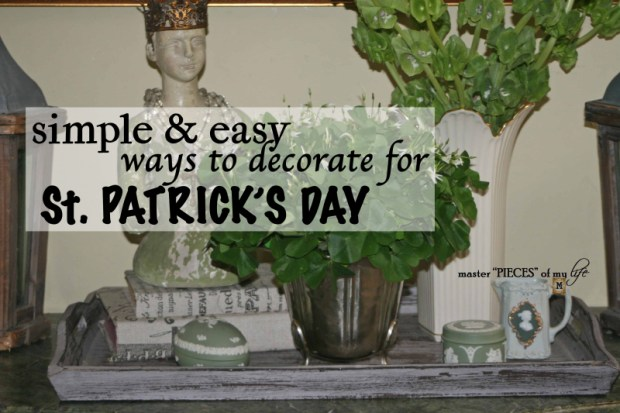 Simple & easy ways to decorate for St. Patricks