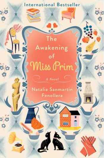 the awakening of miss prim  u2013 natalia sanmartin fenollera  translated by sonia soto