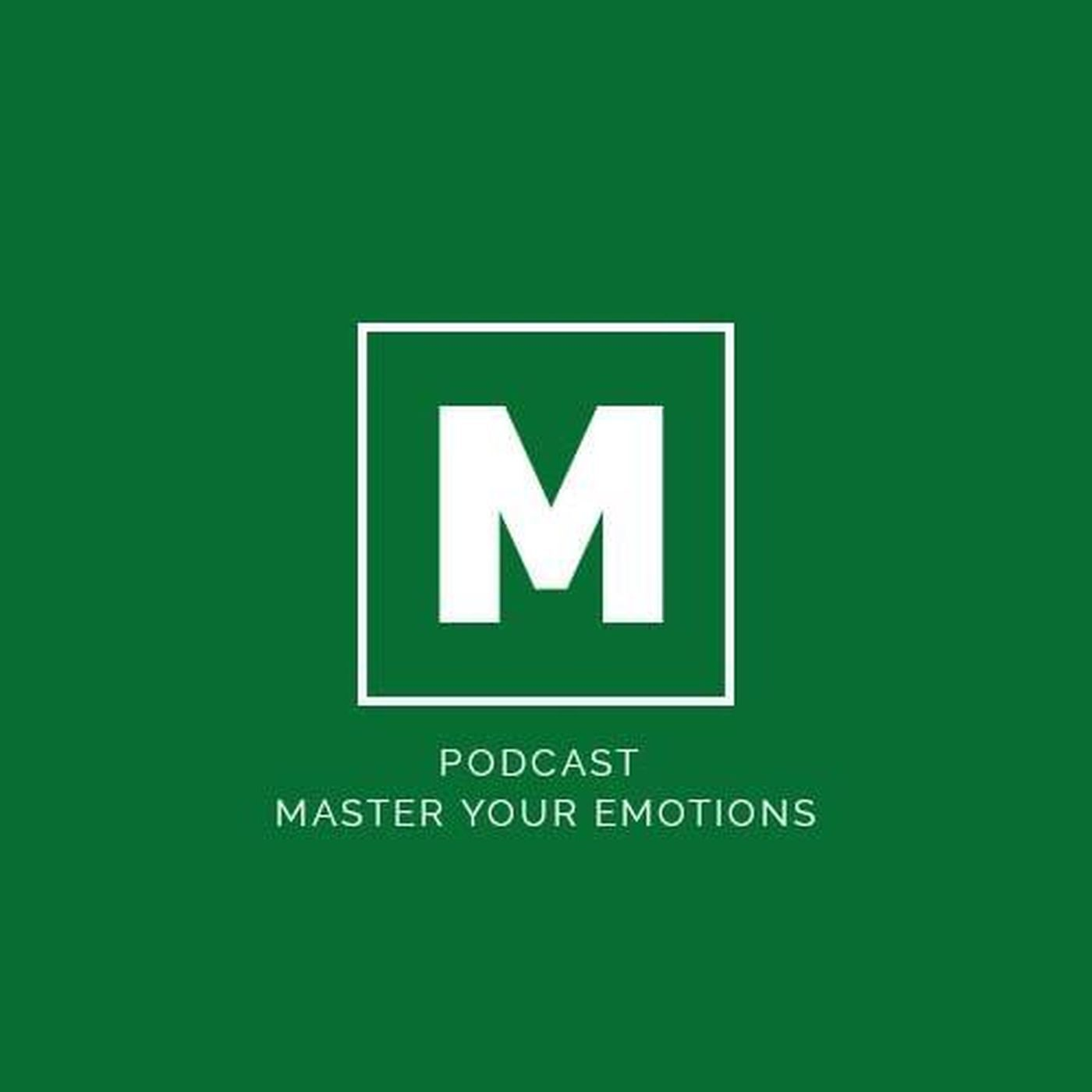 Podcast Master Your Emotions