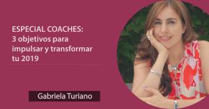 Atención Coaches: 3 objetivos transformadores para impulsar y energizar tu 2019