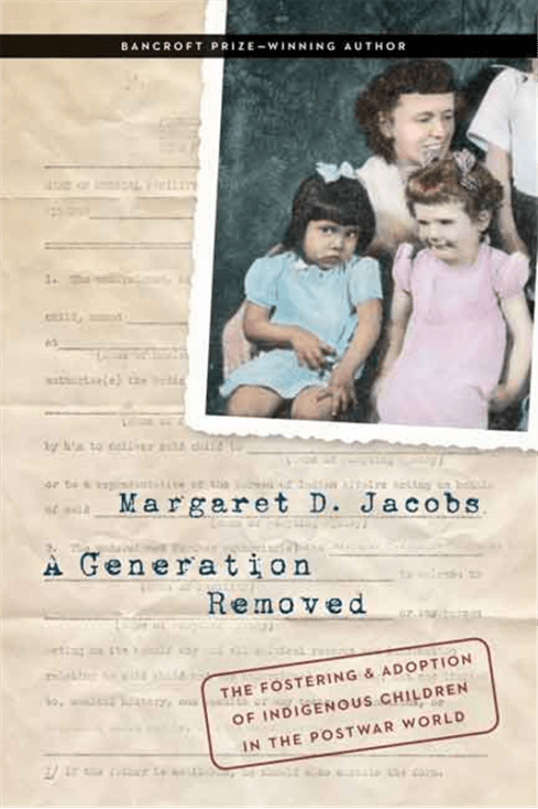 "The cover of ""A Generation Removed"" by Margaret D. Jacobs, this book is the inspiration for her lecture and the compilation of her work."