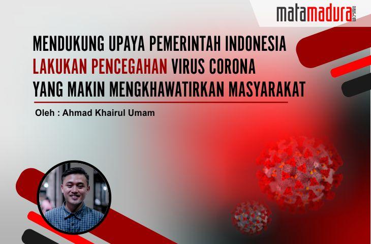 Mendukung Upaya Pemerintah Indonesia Lakukan Pencegahan Virus Corona yang Makin Mengkhawatirkan Masyarakat