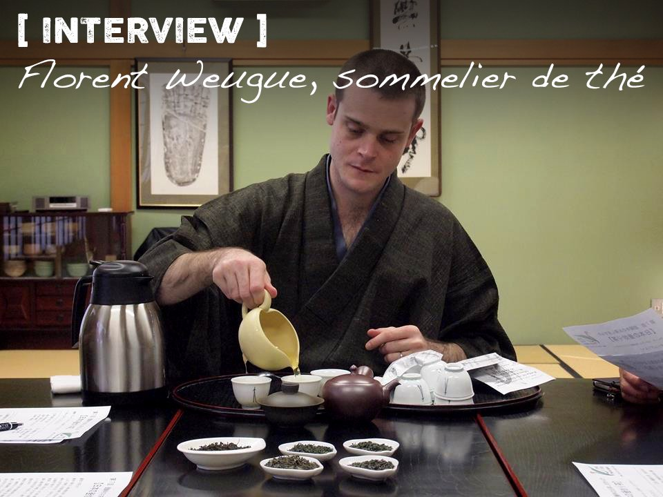 Florent Weugue, sommelier de thé au Japon