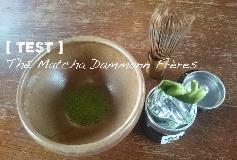 Test du thé Matcha Dammann Frères
