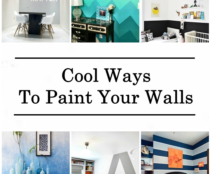 Cool Ways To Paint Your Walls