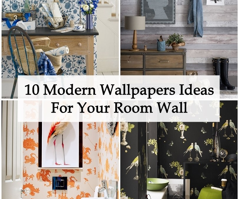 10 Modern Wallpapers Ideas For Your Room Wall