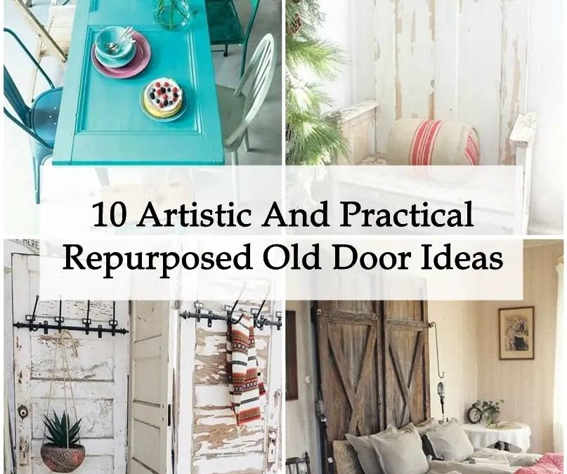 10 Artistic And Practical Repurposed Old Door Ideas
