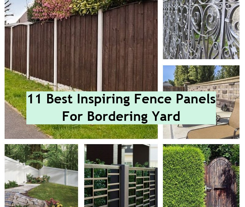 11 Best Inspiring Fence Panels For Bordering Yard