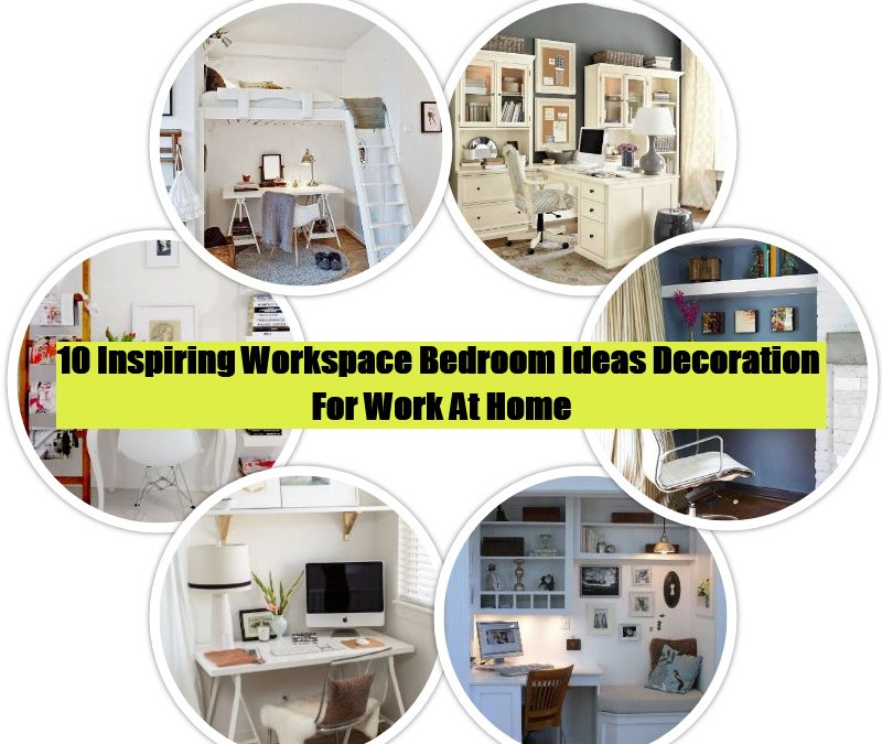 10 Inspiring Home Office Ideas Decoration For Work At Home