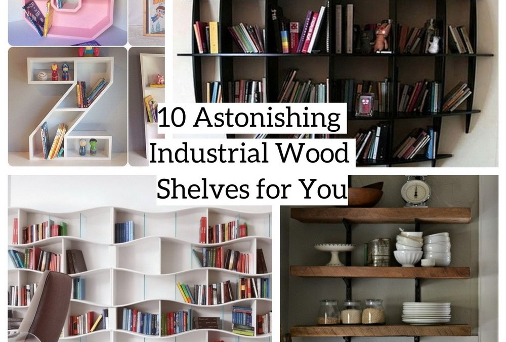 10 Astonishing Industrial Wood Shelves for You
