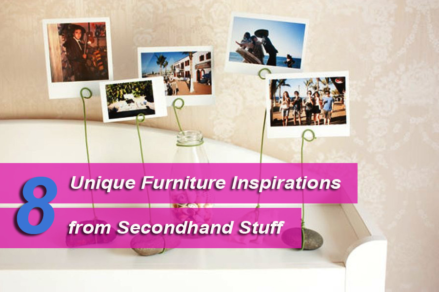 8 Unique Furniture Inspirations from Secondhand Stuff