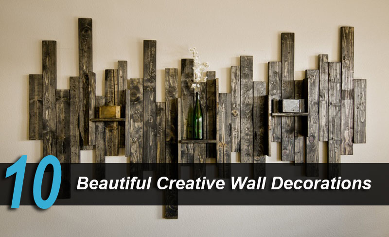10 Beautiful Creative Wall Decorations