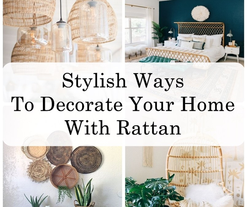 Stylish Ways To Decorate Your Home With Rattan