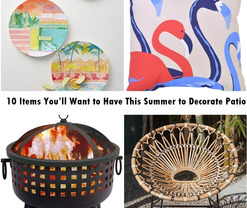10 Items You'll Want to Have This Summer to Decorate Patio
