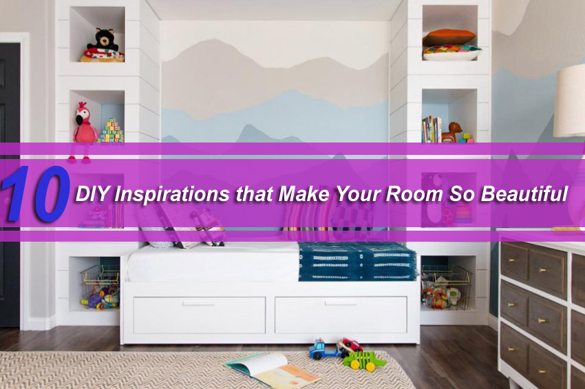 10 DIY Inspirations that Make Your Room So Beautiful