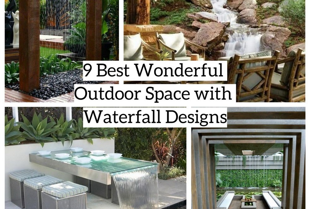 9 Best Wonderful Outdoor Space with Waterfall Designs