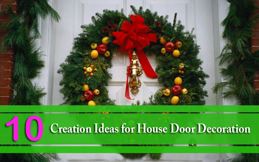 10 Creation Ideas for House Door Decoration