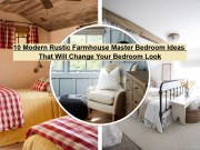 10 modern rustic farmhouse master bedroom ideas that will change your bedroom look