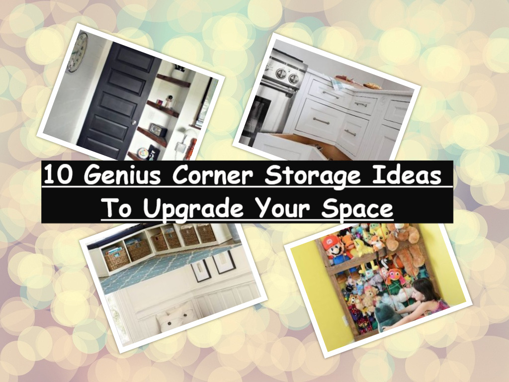 10 genius corner storage ideas to upgrade your space