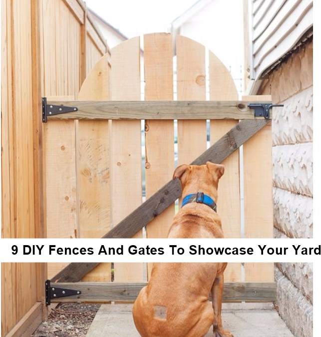 9 DIY Fences And Gates To Showcase Your Yard