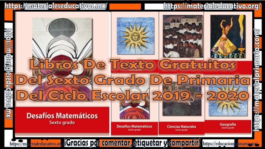Cuaderno de trabajo 6º edición 2020. Libros De Texto Gratuitos Del Sexto Grado De Primaria Para El Ciclo Escolar 2019 2020 Educacion Primaria