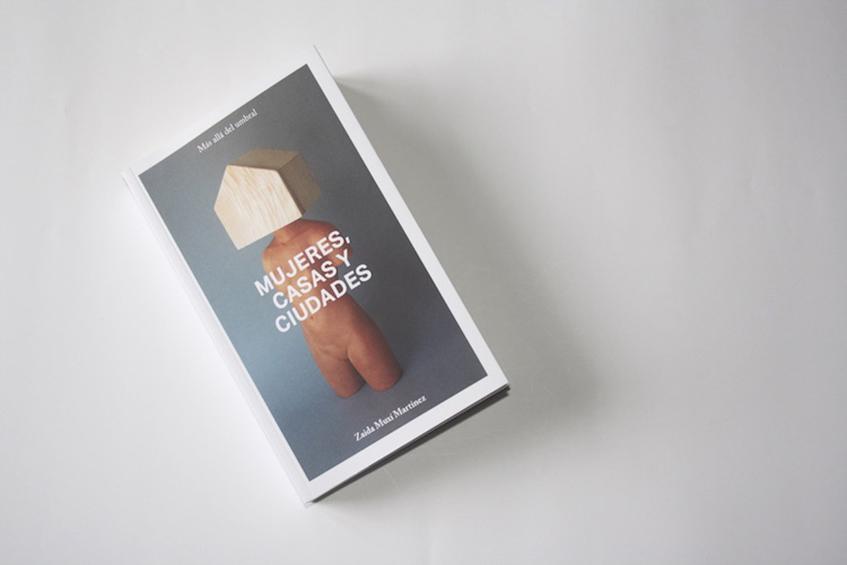 "alt=""Donne, arte e architettura - libro Mujeres, Casas y ciudade - di Zaida Muxí Martínez"""