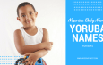 Nigerian Baby Names: 180 Yoruba names for boys and their meanings
