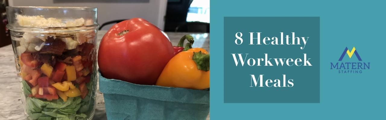 8 Healthy Workweek Meals