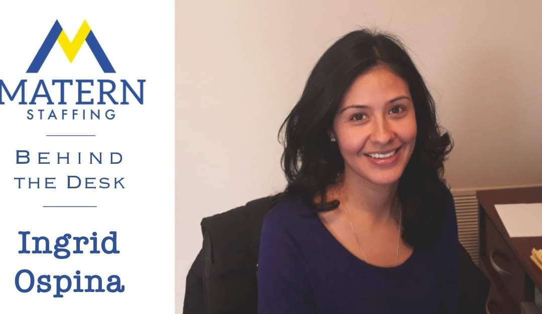 Behind the Desk: Ingrid Ospina