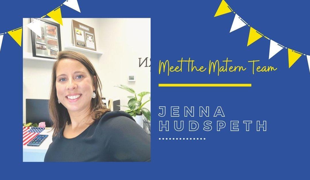 Meet the Matern Team: Jenna Hudspeth
