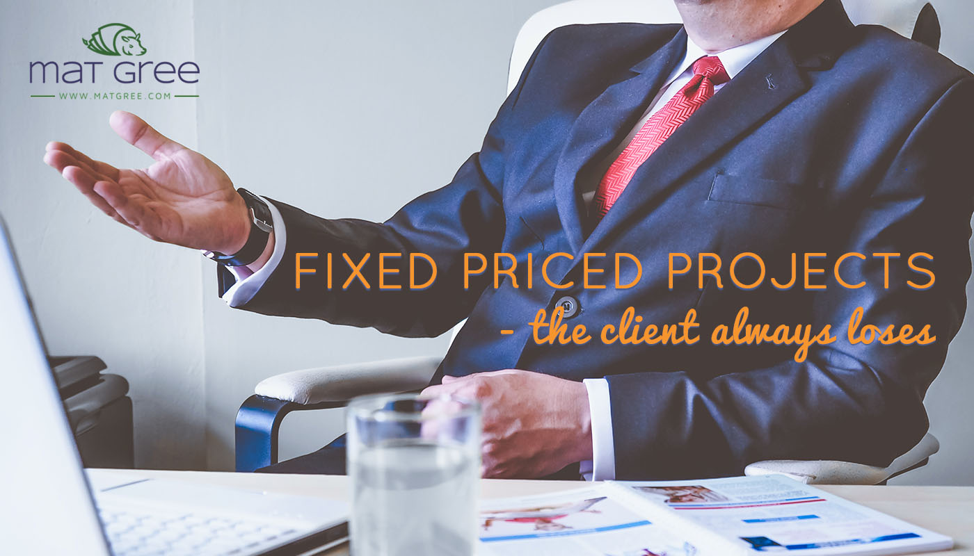 Fixed Price Projects – the client always loses