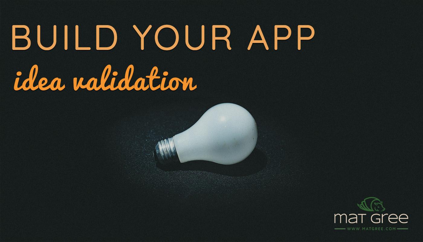 Build your app: Idea Validation