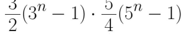 3/2 * (3^n - 1)* 5/4 * (5^n - 1)