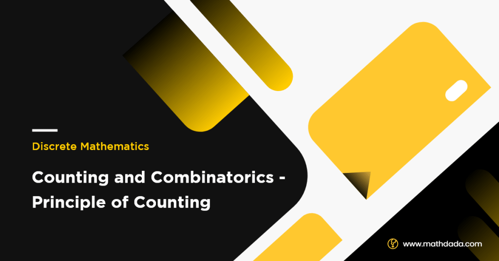 Counting and Combinatorics - Principle of Counting