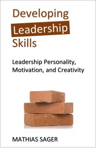 MATHIAS SAGER (Book) Developing Leadership Skills: Personality, Motivation, Creativity