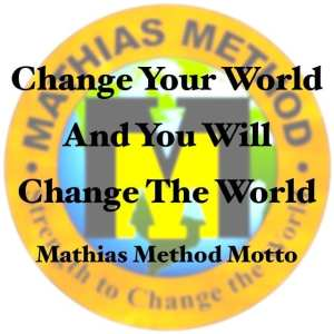 Mathias Method Motto
