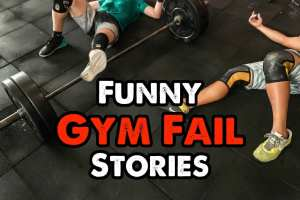 Funny Gym Fail Stories