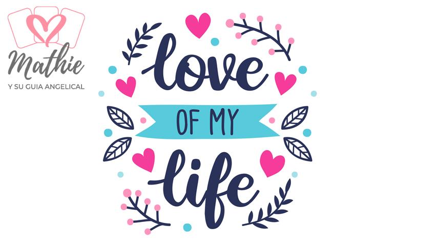 El amor de mi vida – Guia Angelical