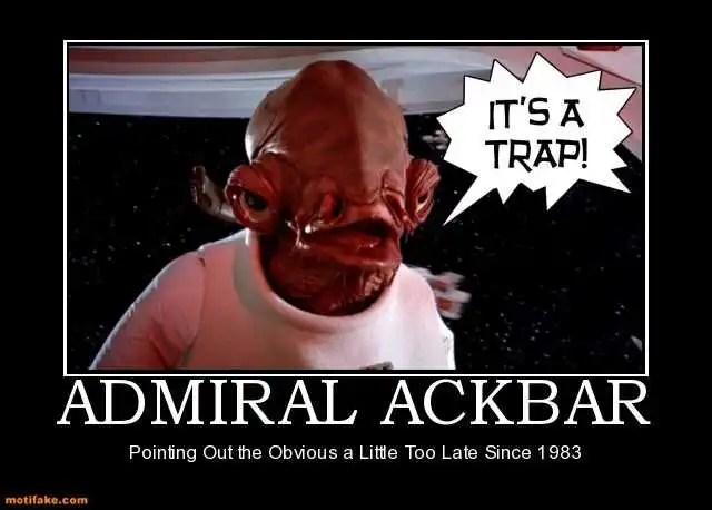 Figure 2: Admiral Ackbar Demotivational Poster.