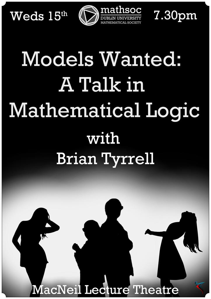 Models Wanted: A talk in Mathematical Logic