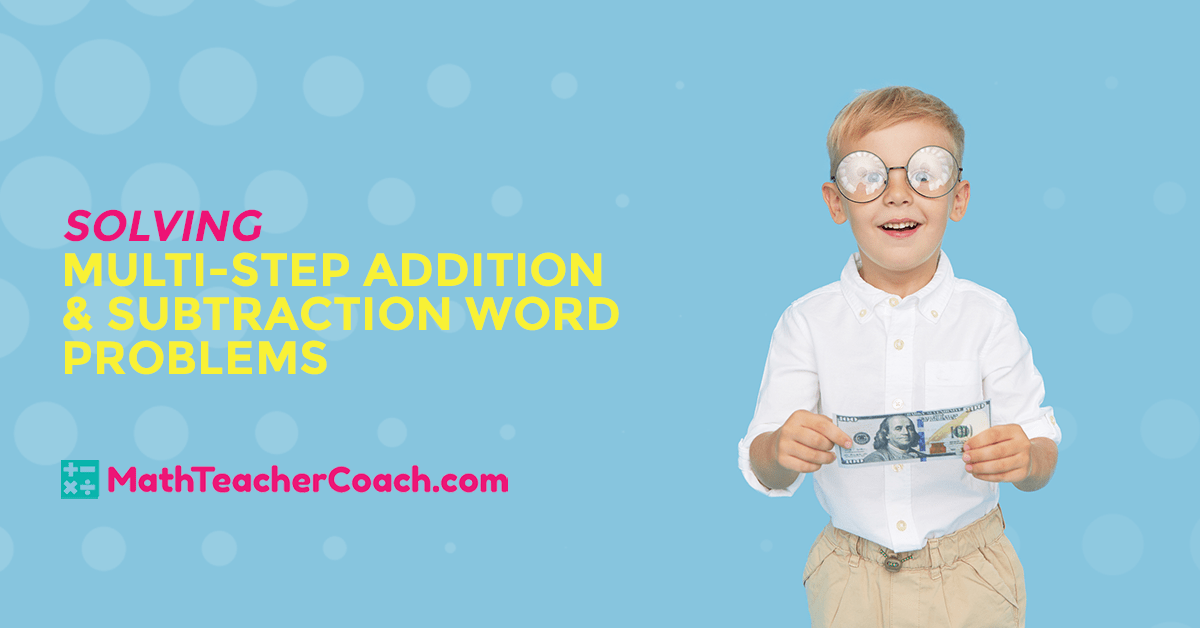 Solving Multi-Step Addition and Subtraction Word Problems
