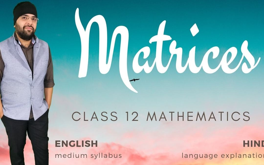 Ch03. Matrices Class 12 Maths – 1Y