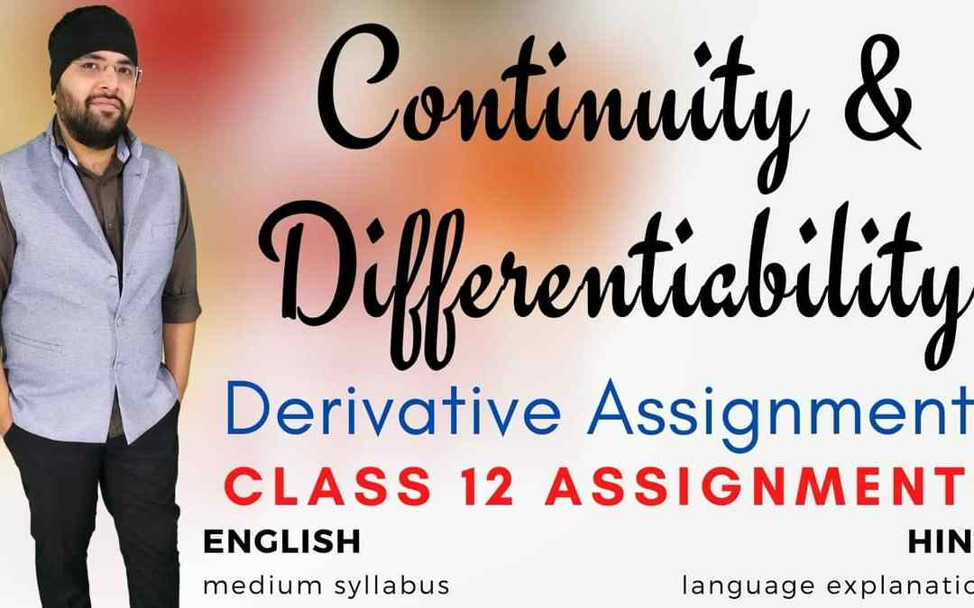 Ch05. Continuity and Differentiability (Derivative Assignments) Class 12 Assignments – 1Y