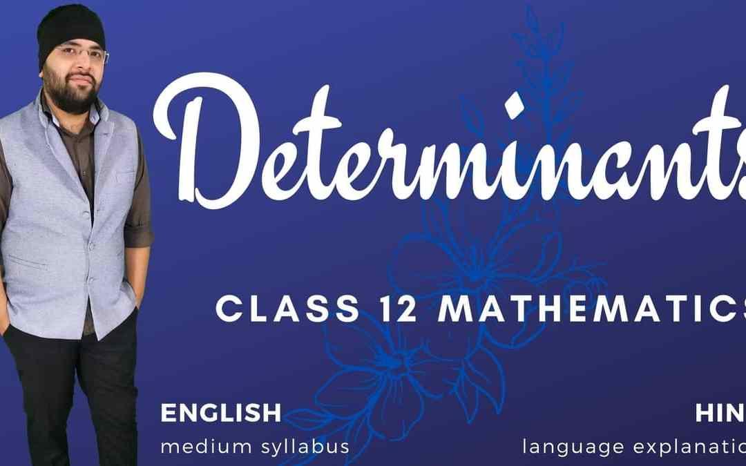 Ch04. Determinants Class 12 Maths – 1Y
