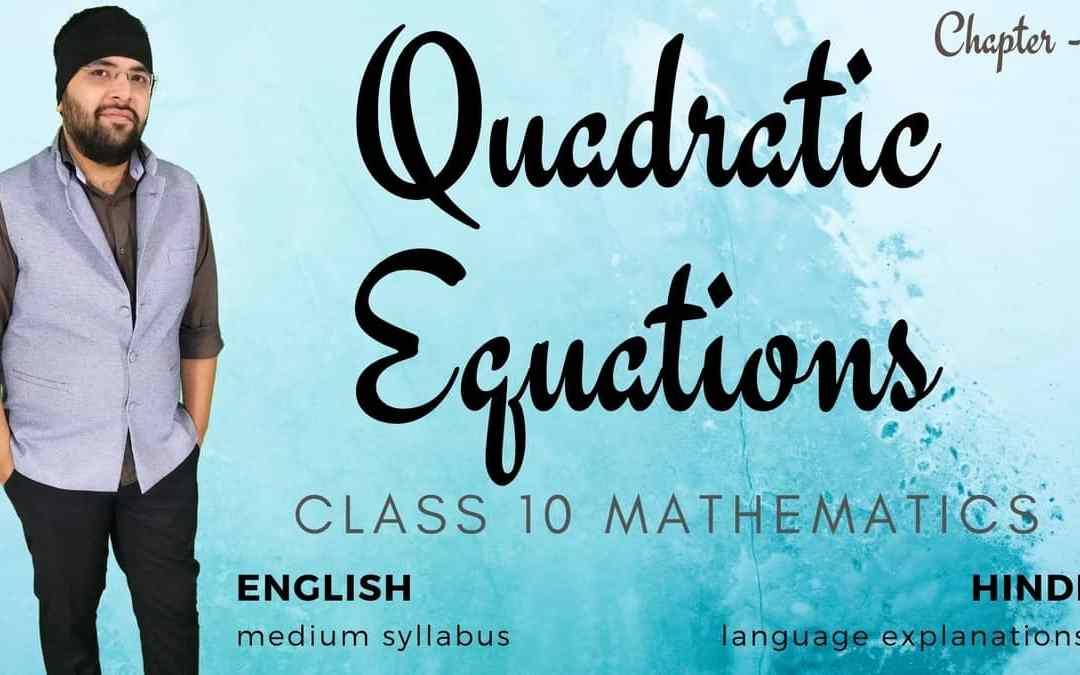 Quadratic Equations Class 10 Maths
