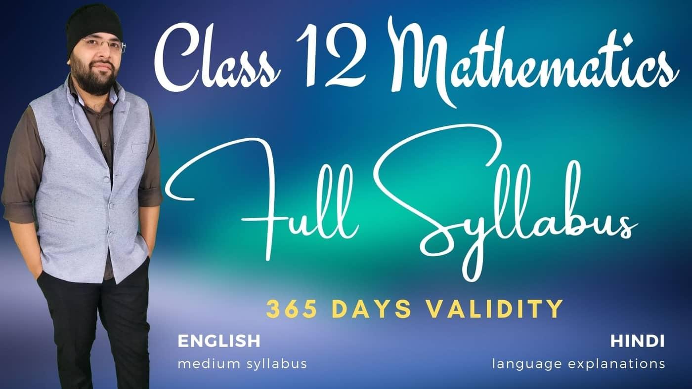 Full Syllabus for Class 12 Maths 1