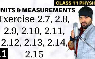 L11 – Exercise 2.7 to 2.15 Units and Measurements