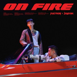 Download Yultron, Jay Park - On Fire (Explicit) Mp3